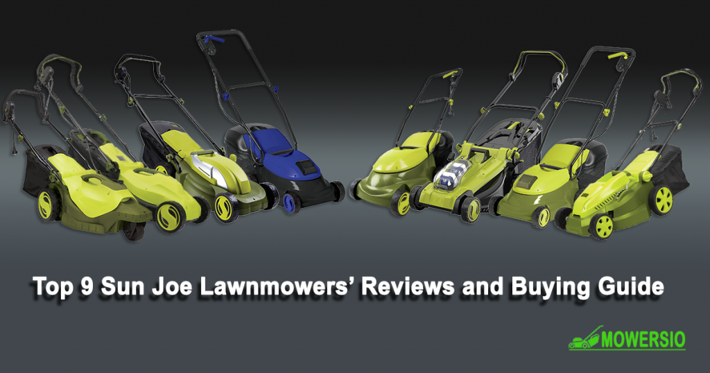 Top 9 Sun Joe Lawnmowers' Reviews and Buying Guide